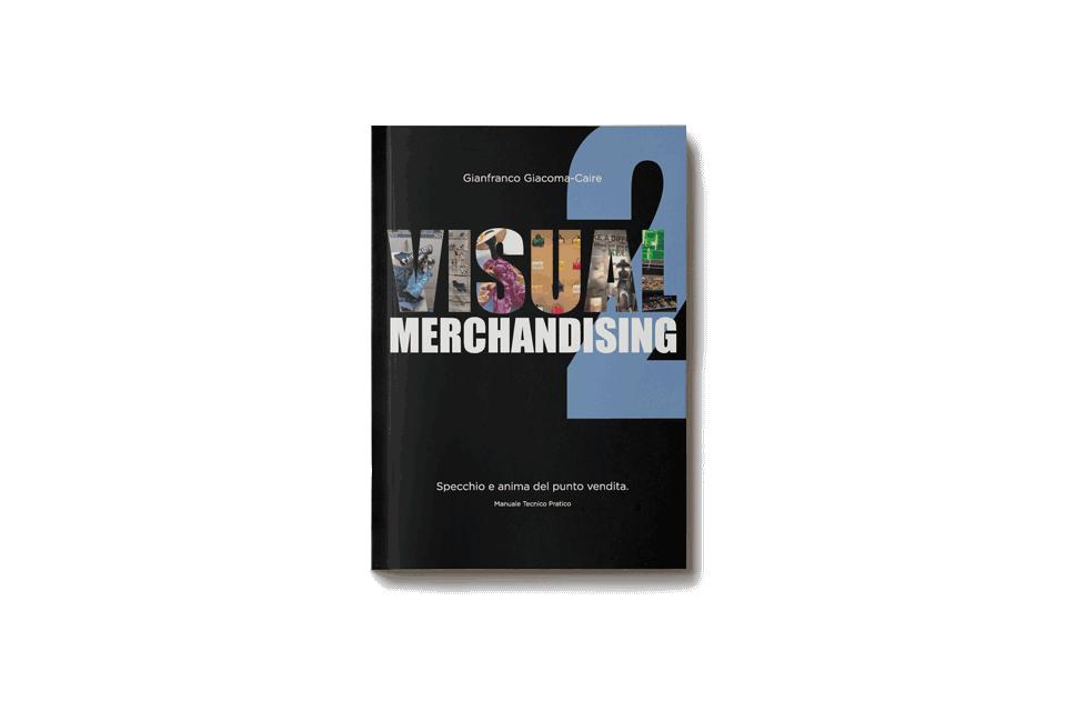 Visual Merchandising 2 - specchio e anima del punto vendita